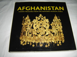 Afghanistan - Hidden Treasures from the National Museum, Kabul / Includes Bibliographical References