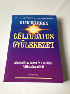 Purpose Driven Church (Hungarian Language Edition) Celtudatos Gyulekezet - Bovitett Kiadas