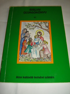 Bibliai Olvasokonyv - Jezus Legkisebb Testverei Szamara - Katolikus Hittankonyv