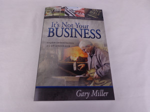 It's Not Your Business by Gary Miller