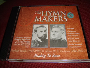 Herbert Booth (1862-1926) & Albert W. T. Orsborn (1886-1967) Mighty to Save / The Hymn Makers