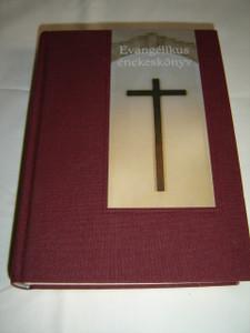Evangelikus Enekeskonyv - A Magyarorszagi Evangelikus Egyhaz Enekeskonyve
