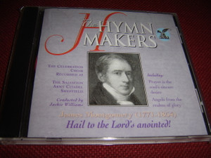 James Montgomery (1771-1854) Hail to the Lord's anointed! / The Hymn Makers - Kingsway Music 1998