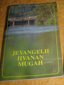 The Gospel of John in Karelian (Olonets) Language / Jevangelii Iivanan Mugah Livvikse