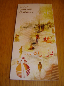 A Journey through the Bible for Migrants - FARSI Language Edition / On the road... / This book takes the Migrant (refugee) reader on a journey through 33 Bible passages
