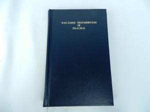 Lithuanian New Testament and Psalms - Naujasis Testamentas Ir Psalmai / Musu Viespaties ir Gelbetojo Jezaus Kristaus - 1992 Print