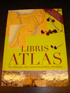 Libris Atlas: Till Bibelns Och Kristenhetens Historia / The Altas of the Bible and the History of Christianity in Swedish Langauge / Great for Preachers and Pastors / 2007 Print