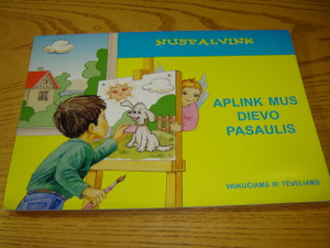 Bible Coloring Book in the Lithuanian Language / Aplink mus Dievo pasaulis - Nuspalvink / Bible Stories for the Little Ones