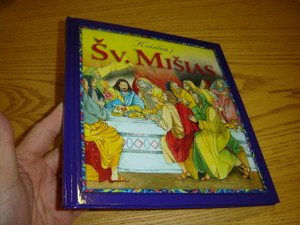 Welcome to the Mass - Illustrated Lithuanian Language Edition / Introducing the Mass to Children / Kvieciu i Sv. Misias