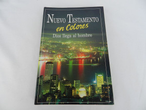 Nuevo Testamento en Colores: Dios Llega al Hombre / Spanish Language New Testament in Colors: God Comes to Man / Printed in 1990 Singapore