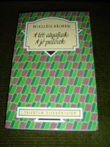 Talentum Diákkönyvtár: A Tót Atyafiak - A Jó Palócok / Classic Hungarian Literature