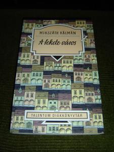 Talentum Diákkönyvtár: A Fekete Város / Classic Hungarian Literature