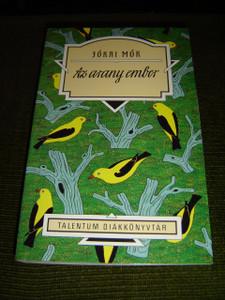 Talentum Diákkönyvtár: Az Arany Ember / Classic Hungarian Literature