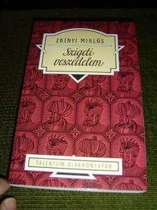 Talentum Diákkönyvtár: Szigeti Veszedelem / The Siege of Sziget / The Peril of Sziget  / Classic Hungarian Literature