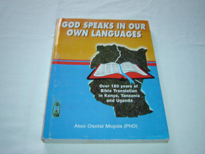 God Speaks In Our Own Languages: Bible Translation in East Africa 1844–1998 – A General Survey / 1999 Print