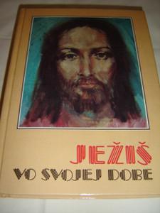 Jezis: Vo Svojej Dobe / Jesus: In His Time, Slovak Edition