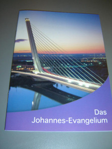 The Gospel of John in German Language / Gospel Booklet / Das Johannes-Evangelium