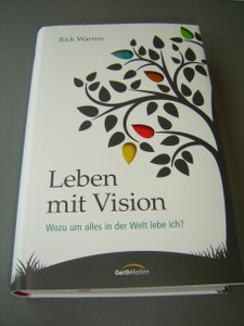 Leben mit Vision: Wozu um alles in der Welt lebe ich? / The Purpose Driven Life (Original Title) German Edition  / Printed in Germany