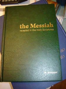 The Messiah / Revealed in the Holy Scriptures / Author: Hendrik Schipper