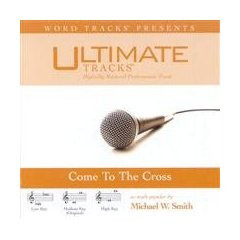 Come to the Cross [Accompanyment CD] [Audio CD]