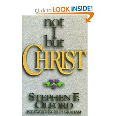 Not I, but Christ by Stephen E. Olford