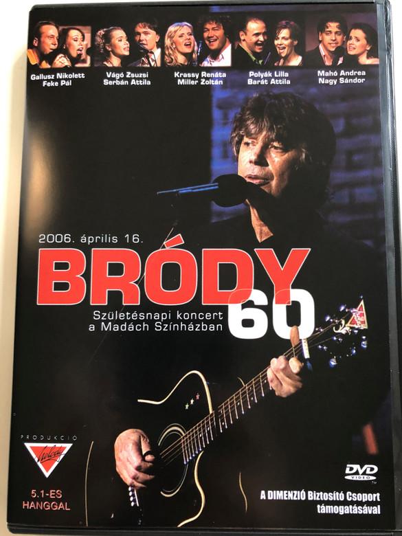 Bródy 60 DVD Születésnapi Koncert A Madách Színházban 2006 Április 16 (5990502068224)