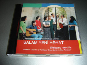 Salam Yeni Heyat - Baki kilsesinin musiqi ansambli / Welcome New Life - 11 Azeri and 3 Russian Beautiful Christian Songs / Lyrics in Original Language and English Included