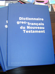Dictionaire Grec‰ÛÒFrancais Du Nouveau Testament / Greek‰ÛÒFrench Dictionary of the New Testament