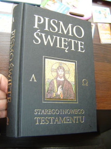 Polish Bible: Old & New Testaments, Black Hardcover with Jesus Portrait / Translated from Greek / Pismo Swiete: Starego I Nowego Testamentu