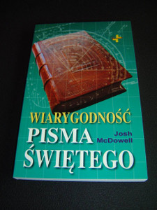 Polish Edition of The New Evidence That Demands A Verdict, Chapters 1–5 / Wiarygodnosc Pisma Swietego