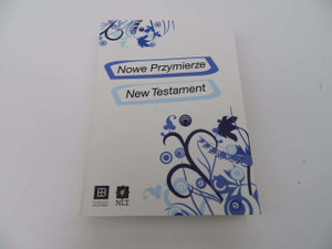 Nowe Przymierze – New Testament / English-Polish Bilingual New Testament / New Living Translation (NLT) English Text