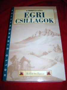 Egri Csillagok by Gardonyi Geza / Hungarian Classic [Paperback] by Gardony Geza