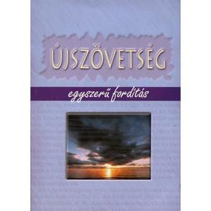 Ujszovetsg (Hungarian New Testament): Egyszeru Magyar Nyelvu Forditas