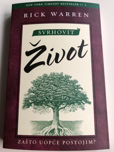 Croatian Edition of The Purpose Driven Life by Rick Warren / Svrhovit Život – Zašto Uopće Postojim? / Paperback 2004 / StePress (9789536350353)