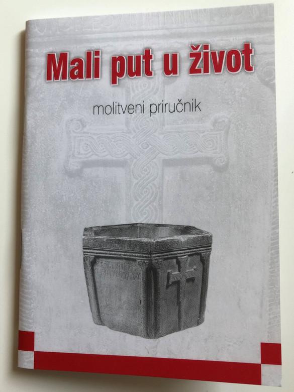 Small Croatian Prayer Book - Mali put u život / Kršćanski nauk, svagdanje molitve, sakrament pokore, sveta miša, sakrament pričesti, ružarij (krunica) / Petar Lubina - Split 2010 (9789530039193)