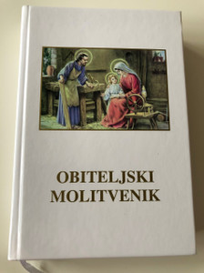 Croatian Family Prayer Book / 6th Edition – / White Hardcover with 1 Ribbon Marker and Photographs / Obiteljski molitvenik / 6. izdanje sa belim markerom i fotografijama