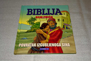 Croatian Edition, Parables of the Bible: The Son who Came Home / Luke 15:11-32 / Croatian Illustrated Kids Bible Story Book / Biblija nam Prica: Povratak Izgubljenoga Sina