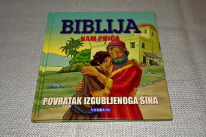 Croatian Edition, Parables of the Bible: The Son who Came Home / Luke 15:11-32 / Croatian Illustrated Kids Bible Story Book / Biblija nam Prica: Povratak Izgubljenoga Sina