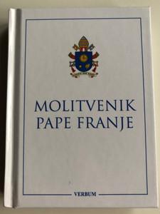 Croatian Language, Prayer of Pope Francis / Croatian Catholic Prayer Book, Small Size / Molitvenik pape Franje: Molitve I vjerske istine / Preghiere I Custodisci il Cuore (Original Title) (9789532354300)