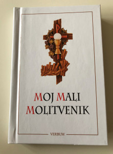 Croatian My Little Prayer Book / White Hardcover / 11th Amended Edition / Catholic Prayer Book for Children / Moj Mali Molitvenik / 11. popravljeno Izdanje / za djecu osnovnoškolsog uzrasta (9789532355772)