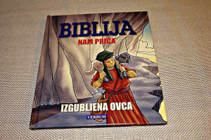 Croatian Edition, Parables of the Bible: The Sheep that was Found / Luke 15:1-7 / Croatian Illustrated Kids Bible Story Book / Biblija nam Prica: Izgubljena Ovca