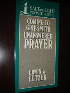 Coming to Grips with Unanswered Prayer / Salt and Light Pocket Guides / English Language