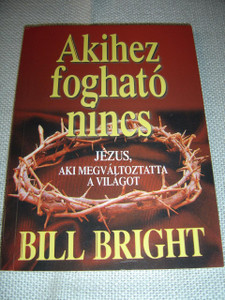 Akihez fogható nincs / Hungarian Edition of A Man Without Equal