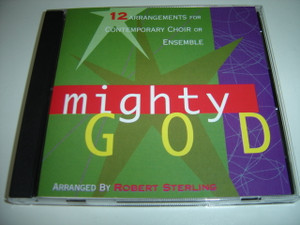 Mighty God  12 Arrangements for Contemporary Choir or Ensemble