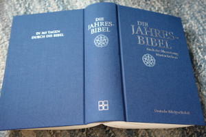 German The ONE YEAR BIBLE /  The entire German Language Bible arranged in 365 daily readings / Read through the Bible in One year in German / Die Jahres-Bibel