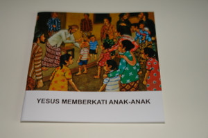 Indonesian – English Bilingual Children's Bible Story Booklet / Yesus Memberkati Anak-Anak – Jesus say let the little Children come