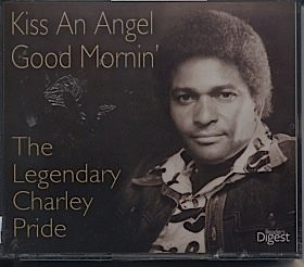 Kiss an Angel Good Mornin': The Legendary Charley Pride