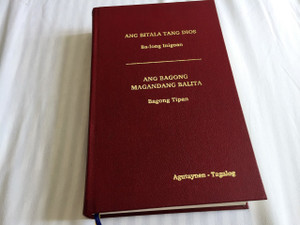 The New Testament in Agutaynen and Tagalog Language – Ang Bitala Tang Dios Ba-long Inigoan – Ang Bagong magandang Balita – Bagong Tipan / CATHOLIC / Color Maps and Illustrations / Native to the Philippines