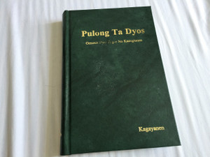Genesis and the New Testament in Kagayanen Language – Pulong Ta Dyos – Genesis Daw Bag-o Na Kasugtanan / Color Maps and Illustrations / Native to the Philippines