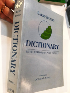 Batad Ifugao Dictionary with Ethnographic Notes compiled by Leonard E. Newell, Summer Institute of Linguistics / Special Monograph Issue, Number 33